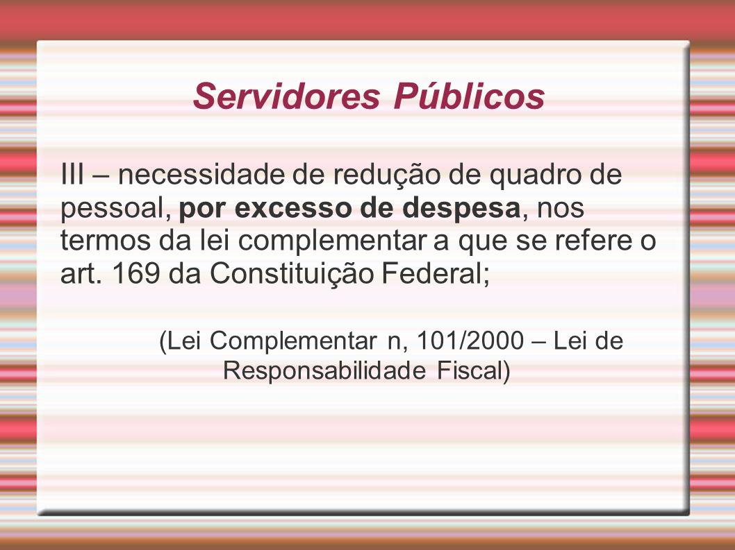 (Lei Complementar n, 101/2000 – Lei de Responsabilidade Fiscal)