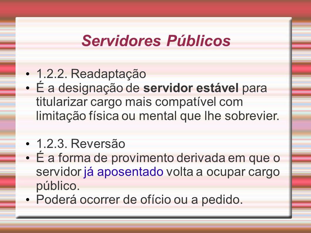 Servidores Públicos 1.2.2. Readaptação