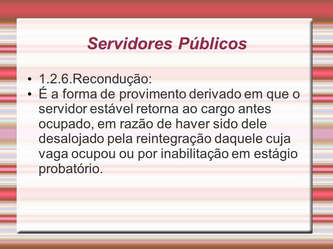 Servidores Públicos 1.2.6.Recondução: