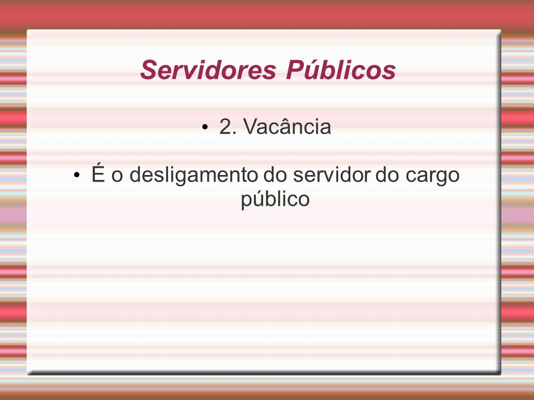 É o desligamento do servidor do cargo público