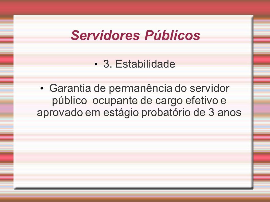 Servidores Públicos 3. Estabilidade