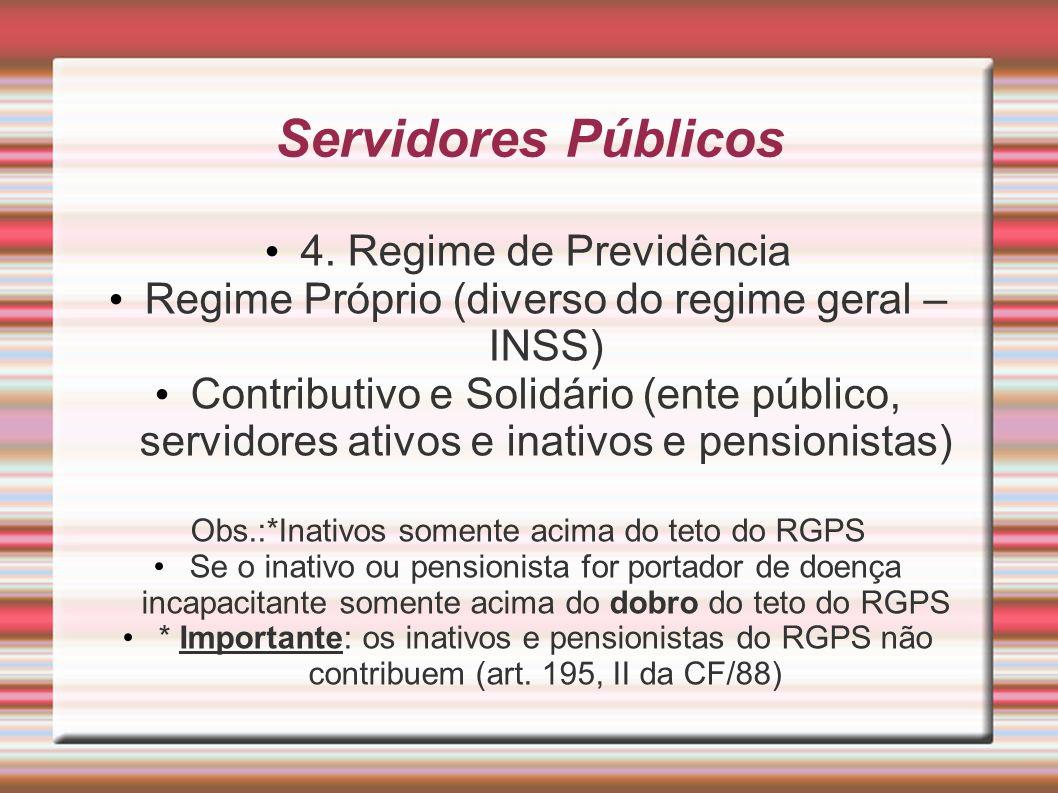 Servidores Públicos 4. Regime de Previdência