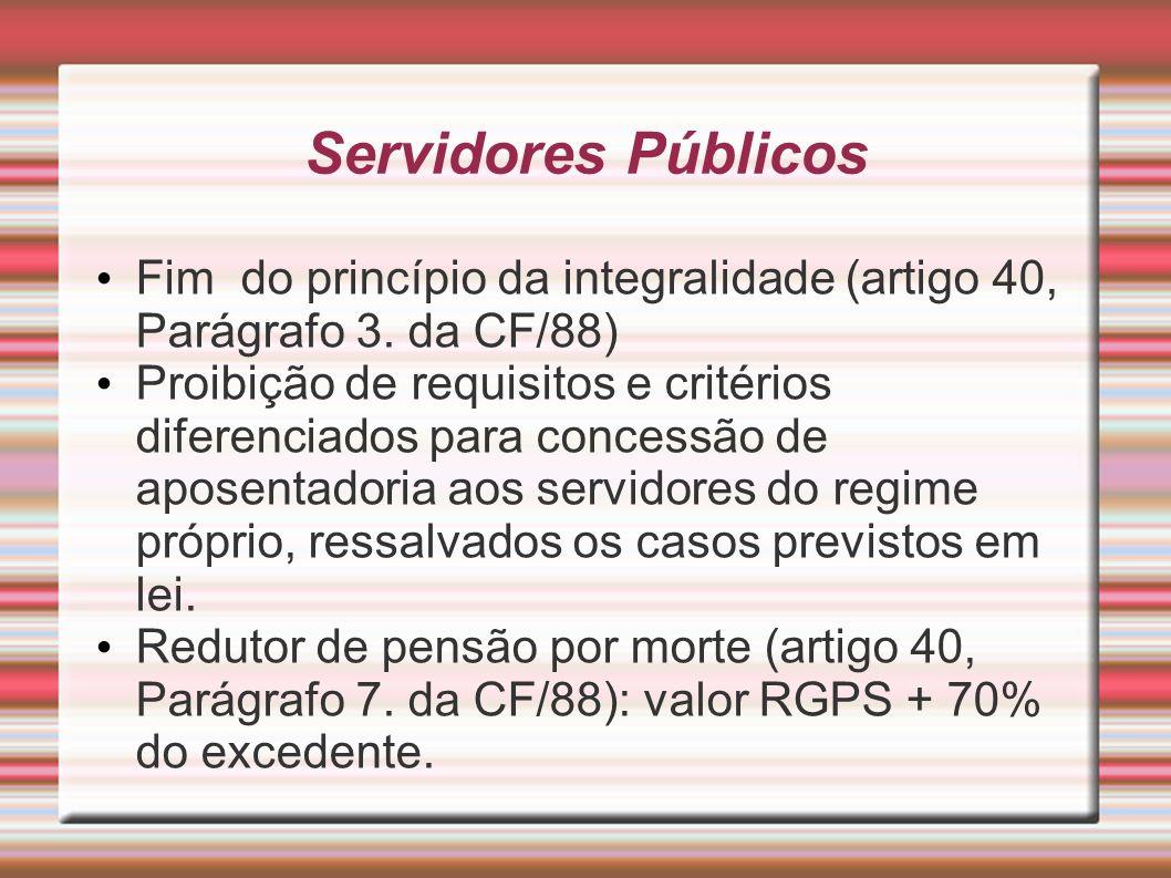 Servidores Públicos Fim do princípio da integralidade (artigo 40, Parágrafo 3. da CF/88)