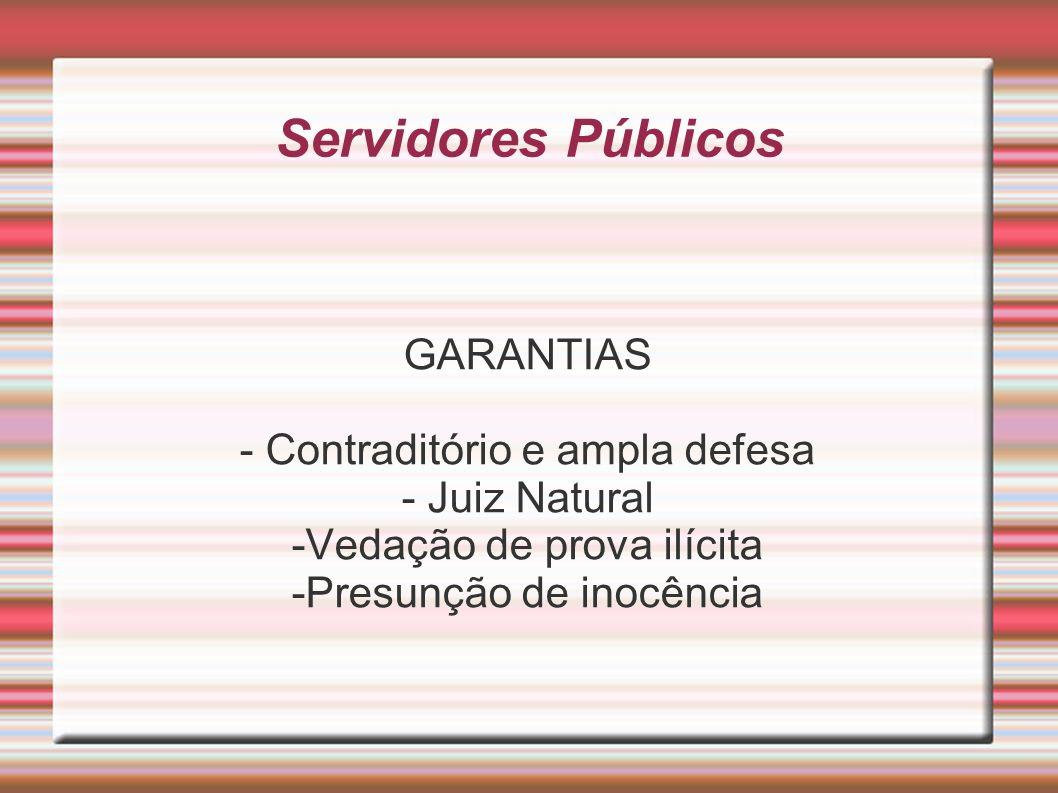 Servidores Públicos GARANTIAS - Contraditório e ampla defesa