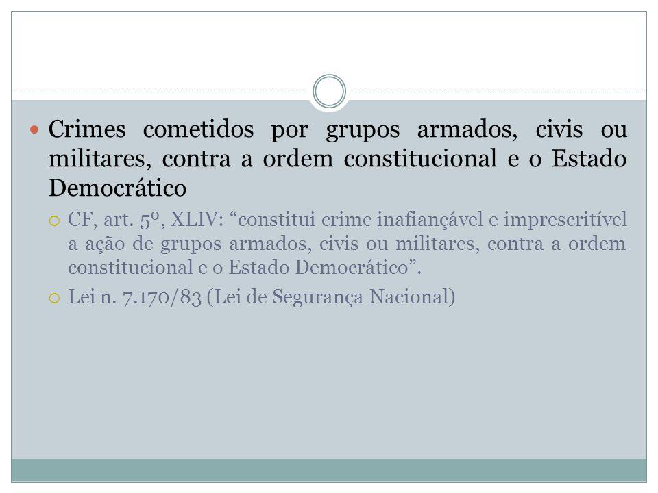 Crimes cometidos por grupos armados, civis ou militares, contra a ordem constitucional e o Estado Democrático