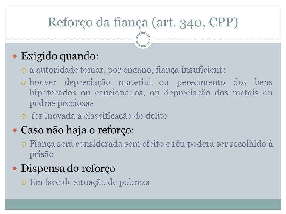 Reforço da fiança (art. 340, CPP)