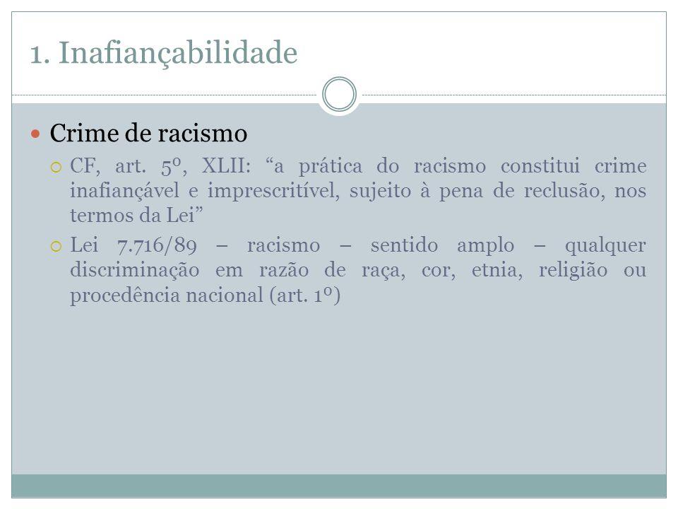 1. Inafiançabilidade Crime de racismo
