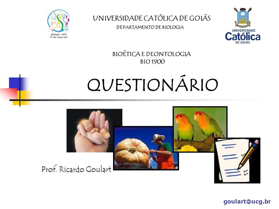 UNIVERSIDADE CATÓLICA DE GOIÁS BIOÉTICA E DEONTOLOGIA
