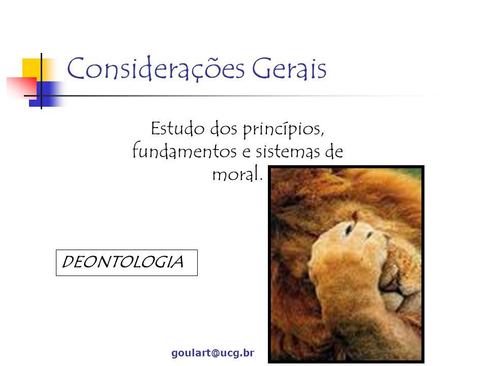 Estudo dos princípios, fundamentos e sistemas de moral.