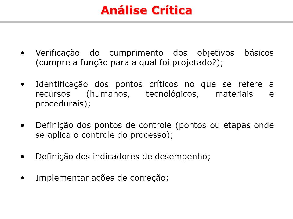 Análise Crítica Verificação do cumprimento dos objetivos básicos (cumpre a função para a qual foi projetado );
