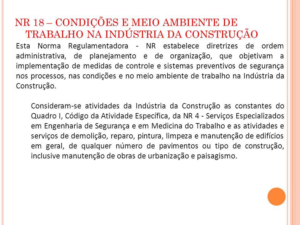 NR 18 – CONDIÇÕES E MEIO AMBIENTE DE TRABALHO NA INDÚSTRIA DA CONSTRUÇÃO