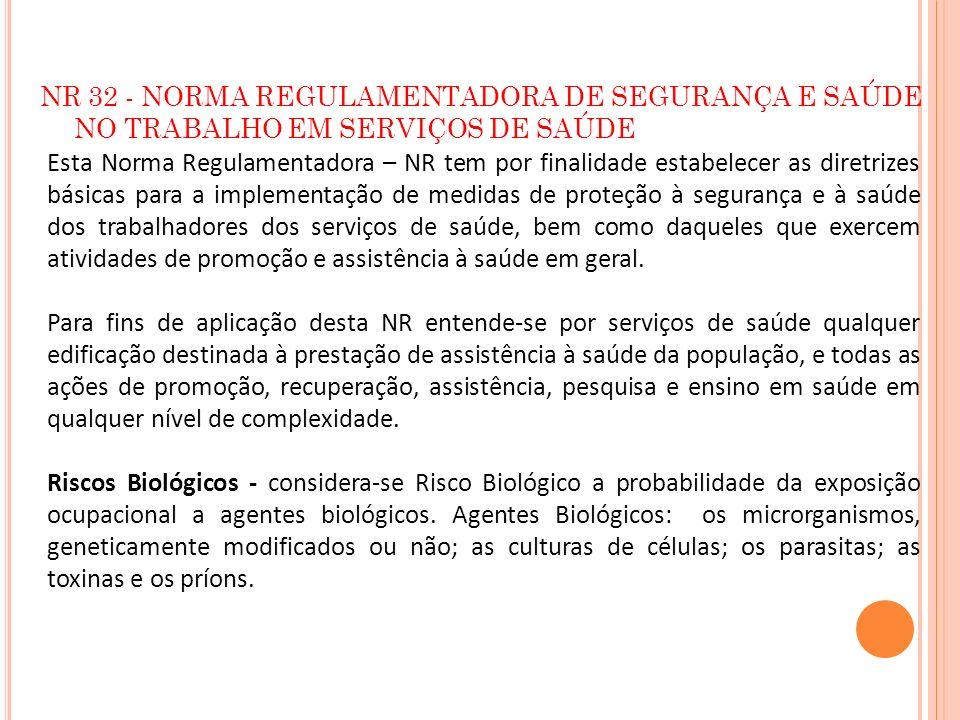 NR 32 - NORMA REGULAMENTADORA DE SEGURANÇA E SAÚDE NO TRABALHO EM SERVIÇOS DE SAÚDE
