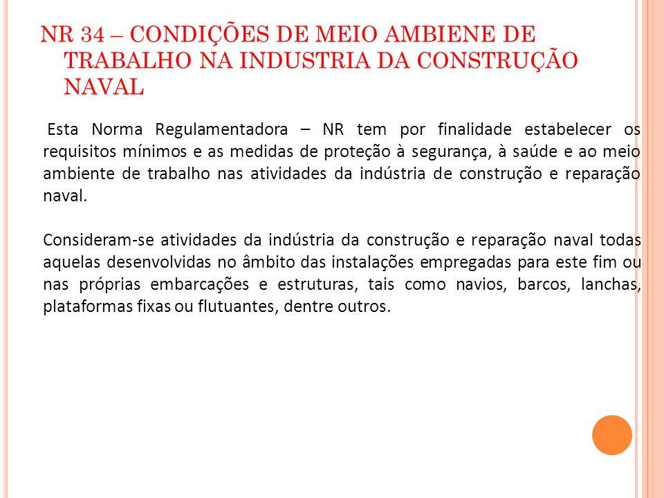 NR 34 – CONDIÇÕES DE MEIO AMBIENE DE TRABALHO NA INDUSTRIA DA CONSTRUÇÃO NAVAL