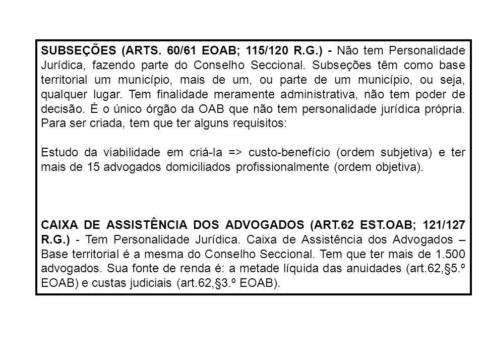 SUBSEÇÕES (ARTS. 60/61 EOAB; 115/120 R. G