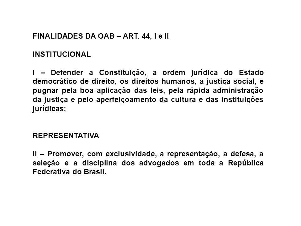 FINALIDADES DA OAB – ART. 44, I e II