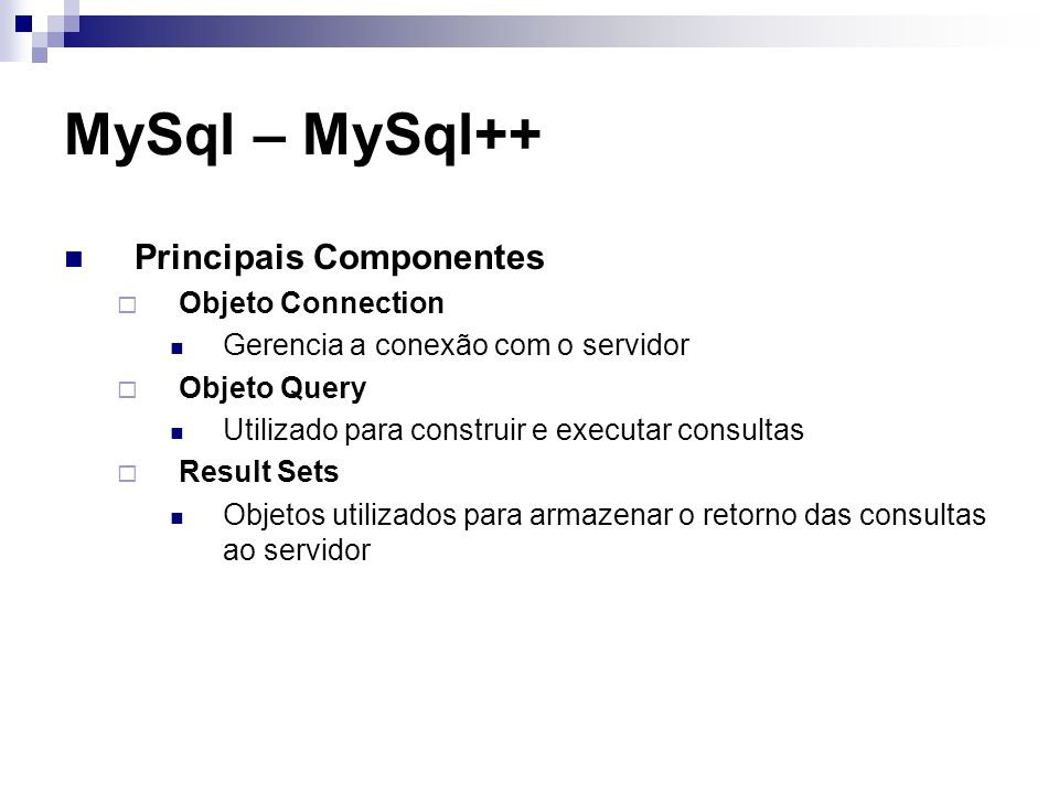 MySql – MySql++ Principais Componentes Objeto Connection
