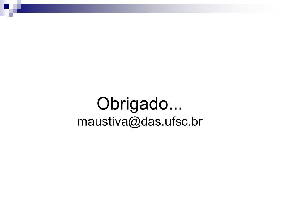 Obrigado... maustiva@das.ufsc.br