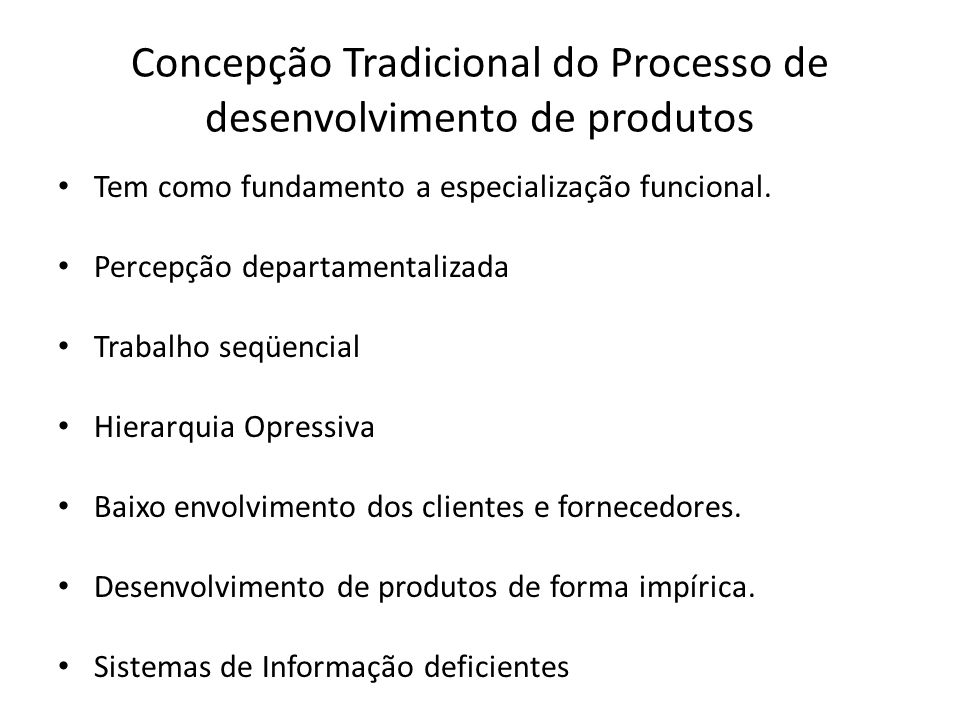 Concepção Tradicional do Processo de desenvolvimento de produtos
