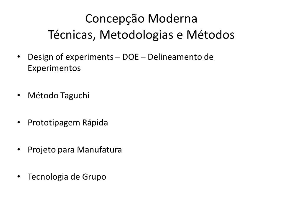 Concepção Moderna Técnicas, Metodologias e Métodos