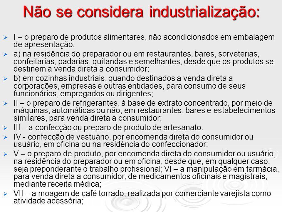 Não se considera industrialização: