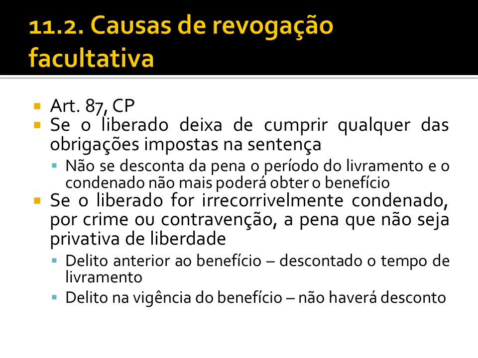 11.2. Causas de revogação facultativa