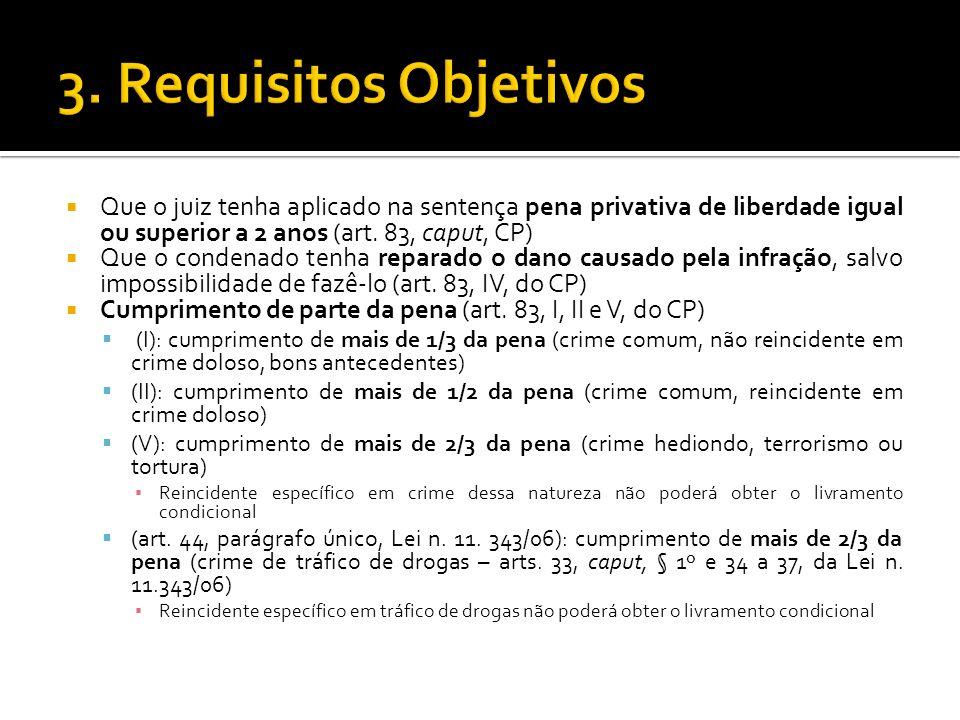 3. Requisitos Objetivos Que o juiz tenha aplicado na sentença pena privativa de liberdade igual ou superior a 2 anos (art. 83, caput, CP)