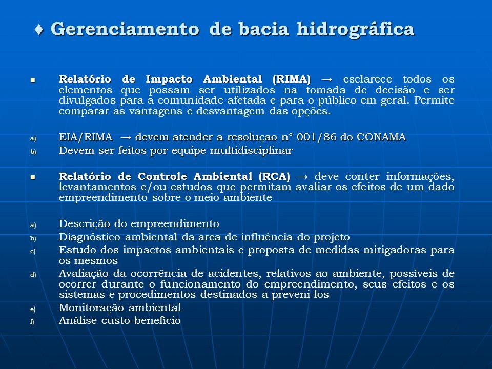 ♦ Gerenciamento de bacia hidrográfica