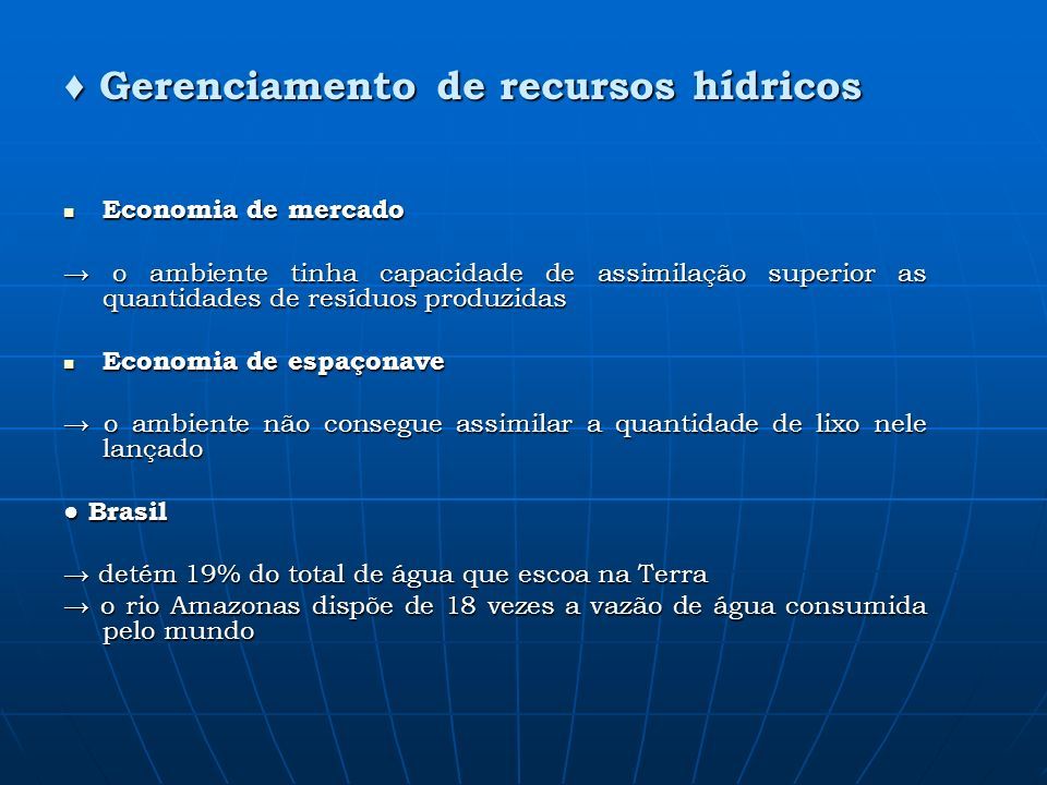 ♦ Gerenciamento de recursos hídricos