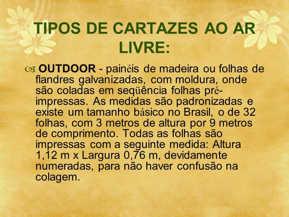 TIPOS DE CARTAZES AO AR LIVRE: