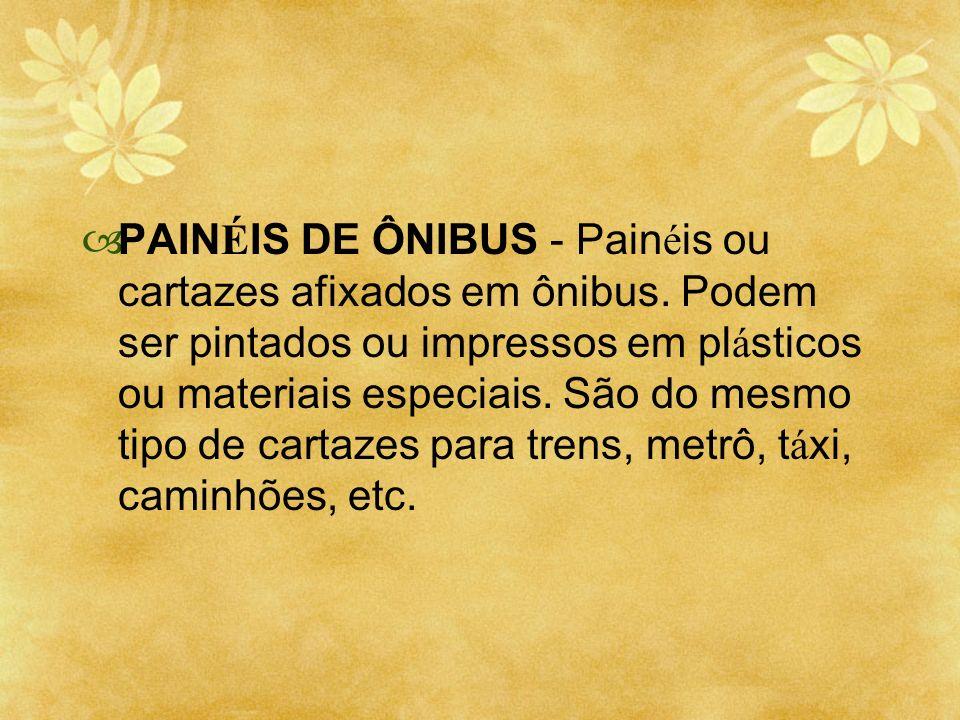 PAINÉIS DE ÔNIBUS - Painéis ou cartazes afixados em ônibus