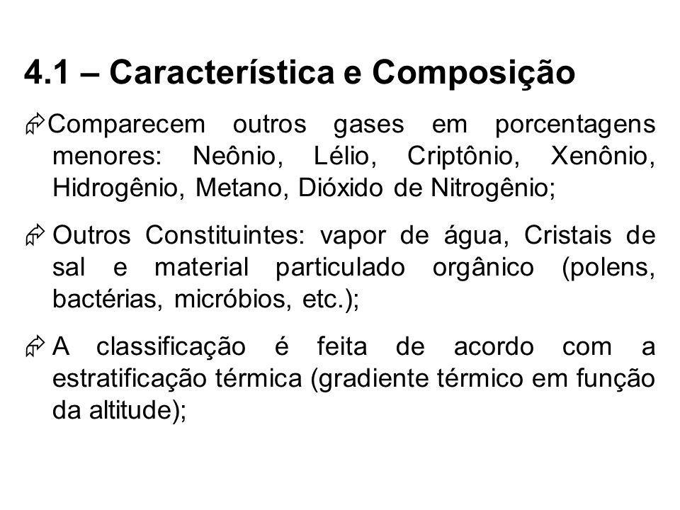 4.1 – Característica e Composição