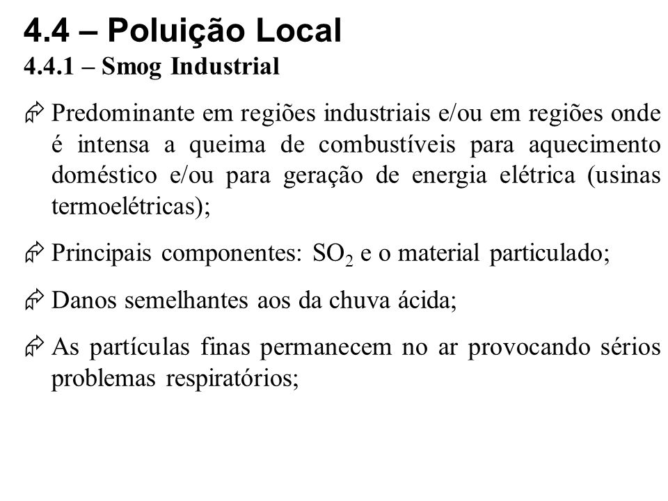 4.4 – Poluição Local 4.4.1 – Smog Industrial