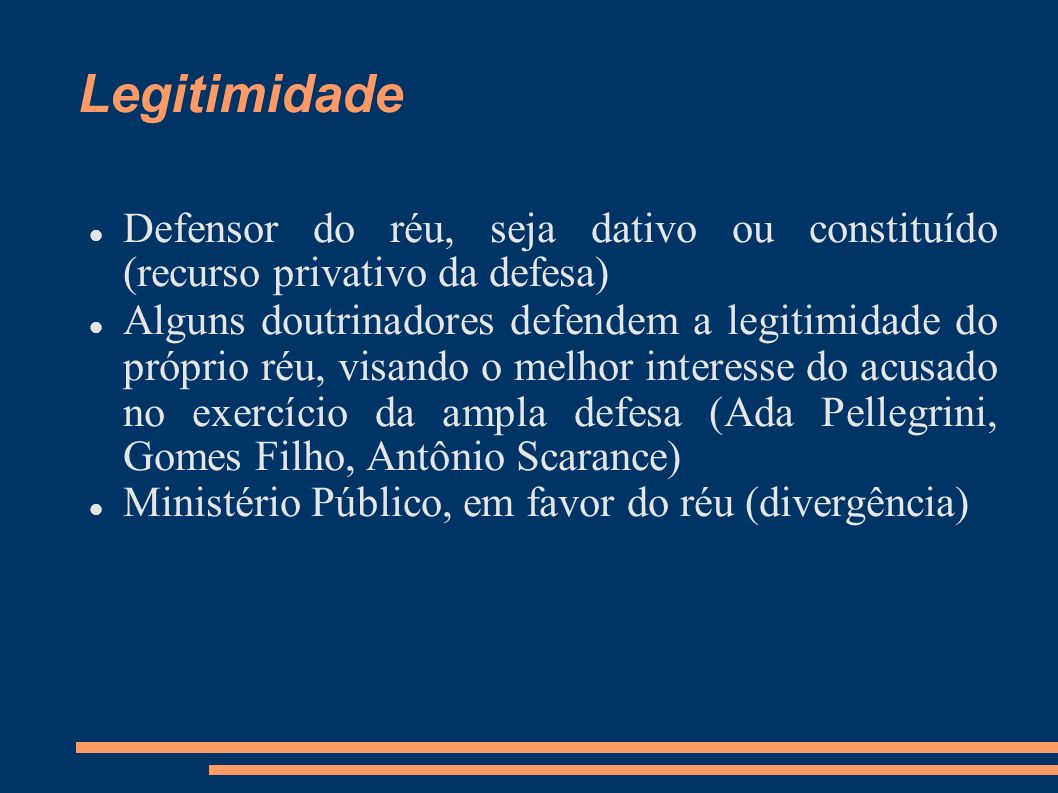 Legitimidade Defensor do réu, seja dativo ou constituído (recurso privativo da defesa)