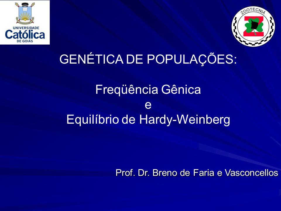 GENÉTICA DE POPULAÇÕES: Freqüência Gênica e