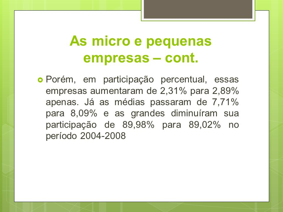 As micro e pequenas empresas – cont.