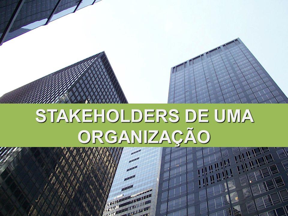 STAKEHOLDERS DE UMA ORGANIZAÇÃO