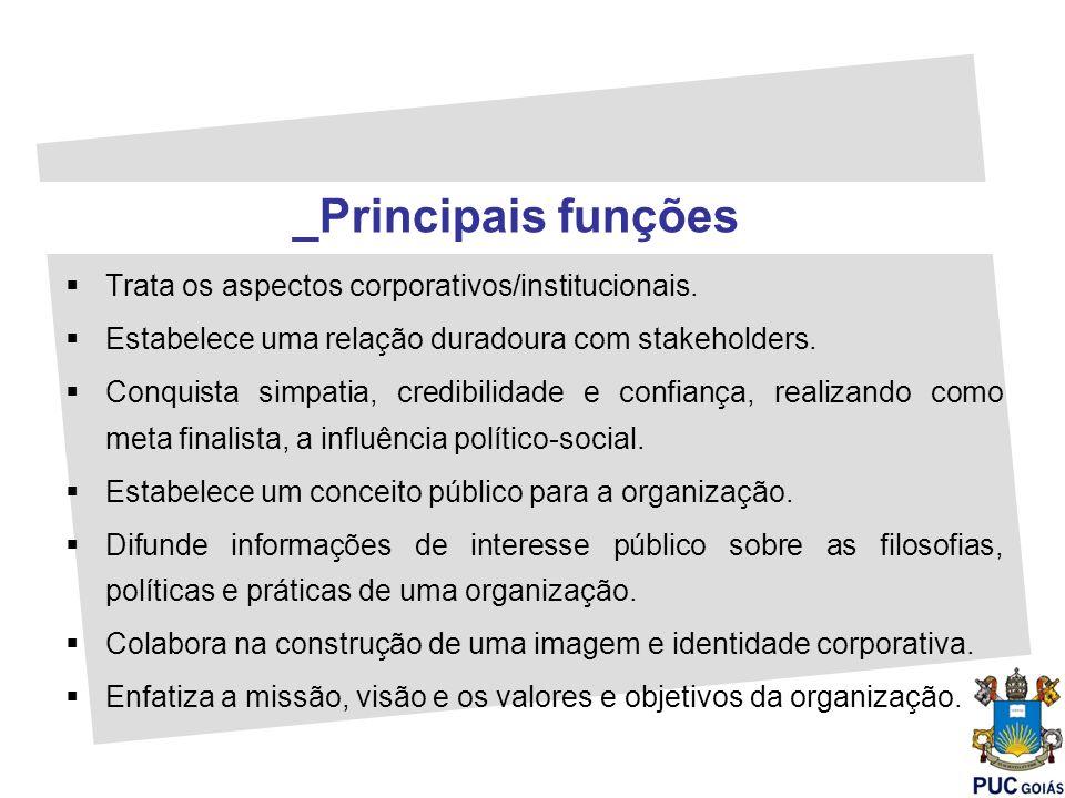_Principais funções Trata os aspectos corporativos/institucionais.