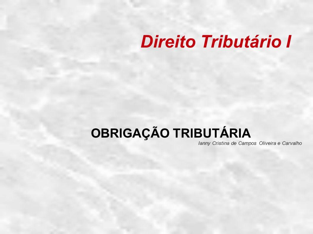 OBRIGAÇÃO TRIBUTÁRIA Ianny Cristina de Campos Oliveira e Carvalho