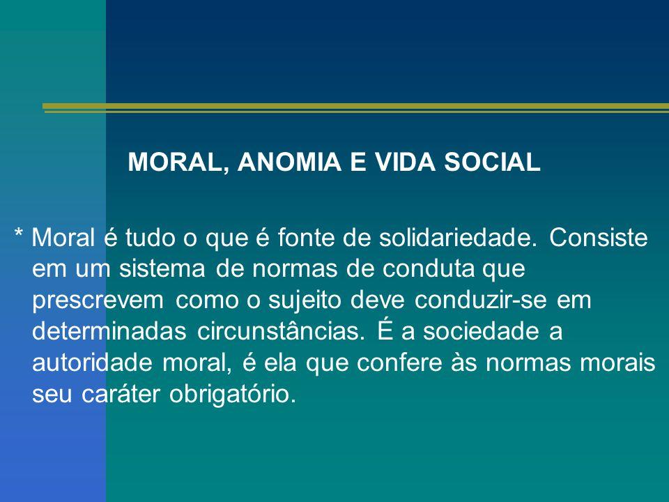 MORAL, ANOMIA E VIDA SOCIAL