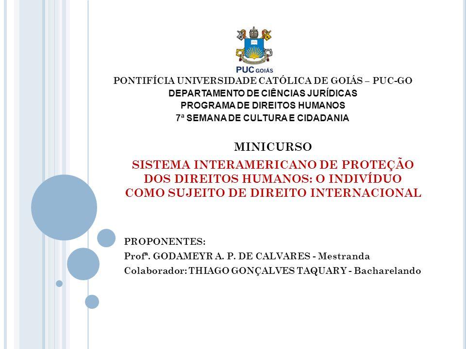 PONTIFÍCIA UNIVERSIDADE CATÓLICA DE GOIÁS – PUC-GO DEPARTAMENTO DE CIÊNCIAS JURÍDICAS PROGRAMA DE DIREITOS HUMANOS 7ª SEMANA DE CULTURA E CIDADANIA