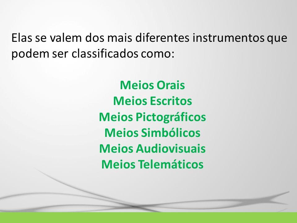 Elas se valem dos mais diferentes instrumentos que podem ser classificados como: