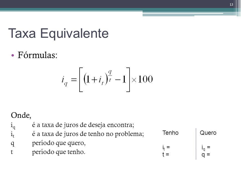 Taxa Equivalente Fórmulas: Onde,