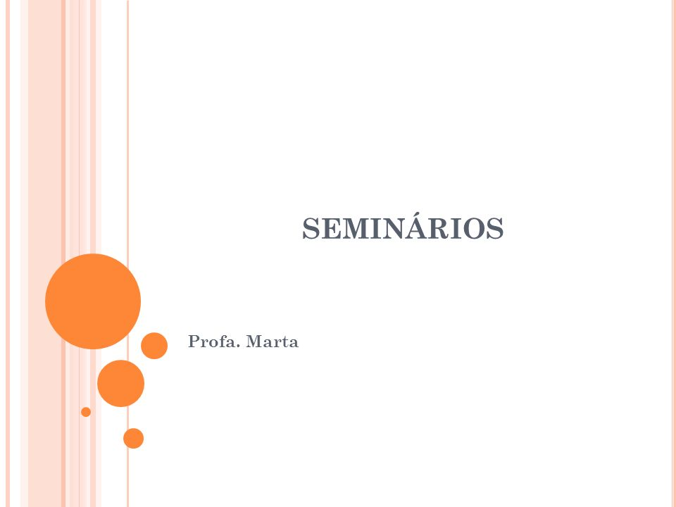 SEMINÁRIOS Profa. Marta