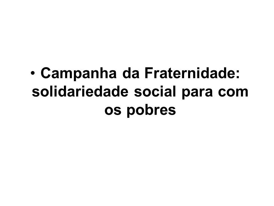 Campanha da Fraternidade: solidariedade social para com os pobres