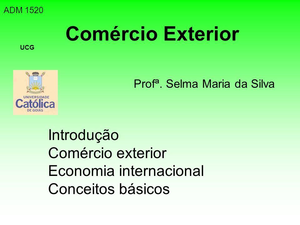 Introdução Comércio exterior Economia internacional Conceitos básicos
