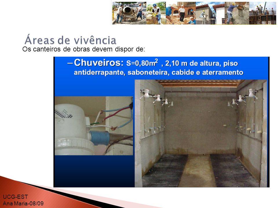 Áreas de vivência Os canteiros de obras devem dispor de: UCG-EST