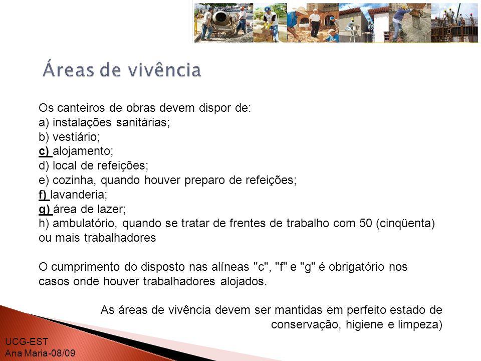 Áreas de vivência Os canteiros de obras devem dispor de: