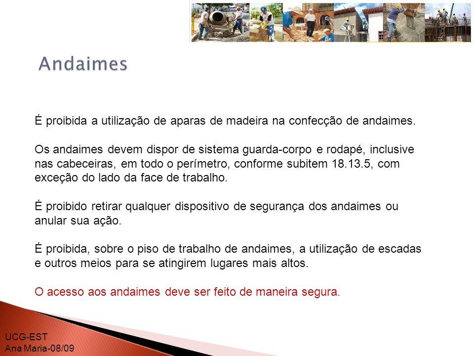 Andaimes É proibida a utilização de aparas de madeira na confecção de andaimes.