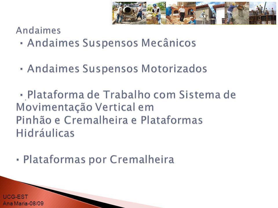 Andaimes · Andaimes Suspensos Mecânicos · Andaimes Suspensos Motorizados · Plataforma de Trabalho com Sistema de Movimentação Vertical em Pinhão e Cremalheira e Plataformas Hidráulicas · Plataformas por Cremalheira