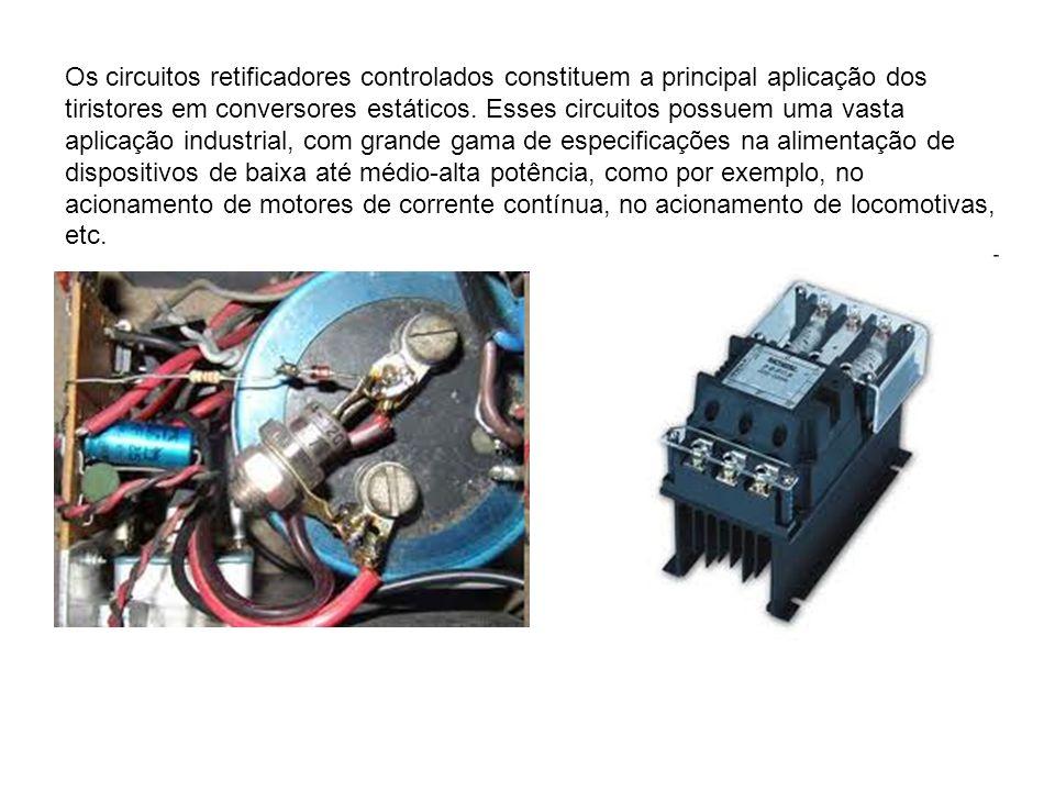 Os circuitos retificadores controlados constituem a principal aplicação dos tiristores em conversores estáticos.
